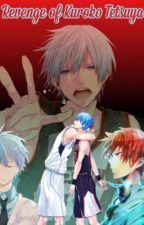 Revenge of Kuroko Tetsuya by MisakiYuki18
