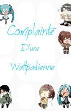 Complainte d'une wattpadienne by Zello_