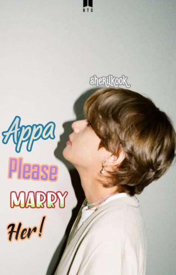 Appa, Please Marry Her! + kth ✔
