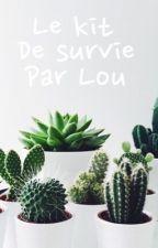 Le kit de survie par Lou  by uncookiepsychopathe