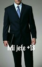 Mi Jefe +18 by Drani321