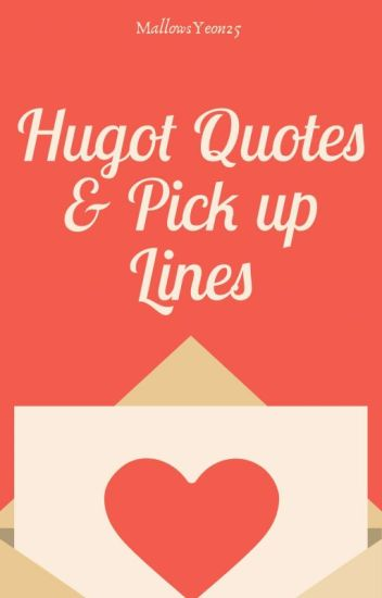 Hugot Quotes And Pick up Lines ✔️ - 🌷 - Wattpad