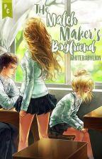 The Matchmaker's Boyfriend by WhiteBabyLion