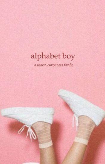 alphabet boy ;; aaron carpenter