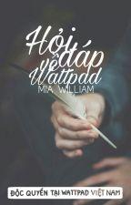 Hỏi - Đáp Về Wattpad by _MiaWilliam_LCB