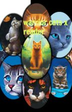 warrior cats x reader by Darkstormtehcat
