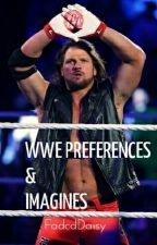 WWE PREFERENCES AND IMAGINES by Undrworld
