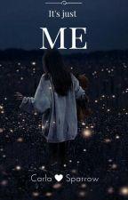 It's just Me by Karolinka767