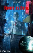 Jimmy is Dead - ein Noire-Krimi by Cr1ssC4stle