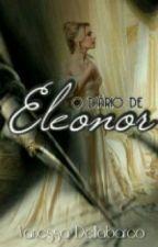 O Diário de Eleonor by vanessadellabarco