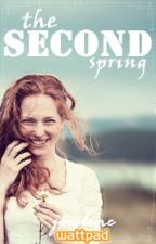 The Second Spring ✔ by Joesline