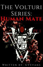 The Volturi Series: human mate pt. 1 (Caius Volturi ⏩ Twilight) (IN REVISIONE) by GVEvans