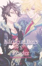 Karneval Boys X Reader! by FlamingTaintedSoul