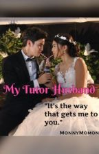 My Tutor Husband. [JaDine] by MonnyMomon