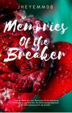 Memories of the Breaker by jheyemm08