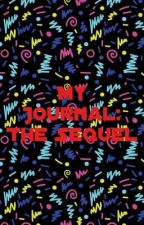 My Journal: The Sequel by -Sunny