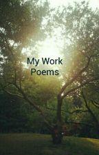 My Work by theflowergirl_18