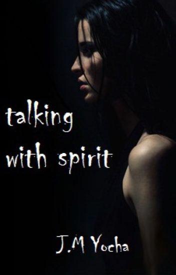 Talking with spirit
