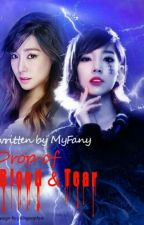 Drop Of Blood & Tear by Myfany