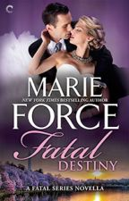 Fatal Series, Book 3.5 (The FREE Wedding Novella): Fatal Destiny by marieforce