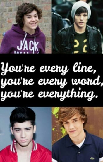 You're every line, you're every word, you're everything. || Larry Stylinson