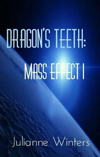 Dragon's Teeth: Mass Effect 1 (Shenko)