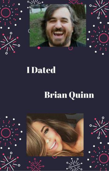 I Dated Brian Quinn