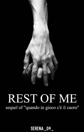 Rest Of Me#Wattys2016