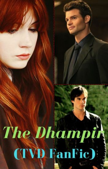 The Dhampir (TVD FanFic)