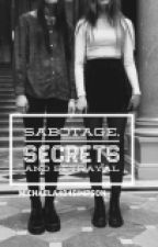 Sabotage, Secrets And Betrayal by Michaela404Simpson