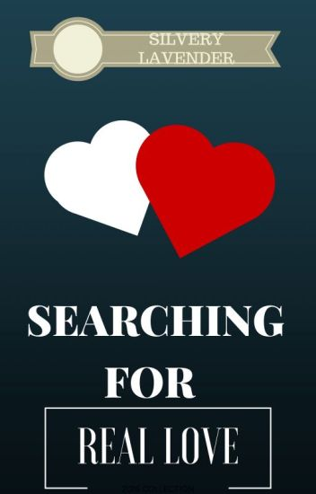 searching for a real love