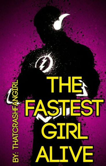 The Fastest Girl Alive [COMPLETED]