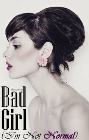 Bad Girl(I'm Not Normal) by demiremm