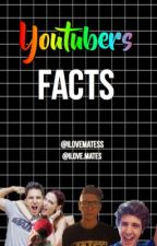 Youtubers facts by ilovematess