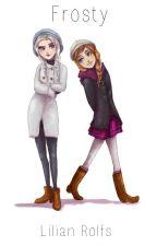 Frosty-A Modern Frozen Fanfiction by liliandisneyfan02
