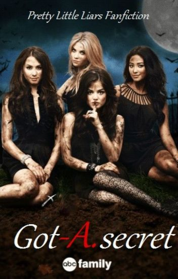 Got A Secret / Fanfiction Pretty Little Liars