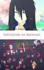 Infiltrada En Akatsuki [Terminada] by Anne_Leonhardt