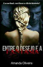 Entre O Desejo e A Fantasia  by Rainha_Do_Glitter