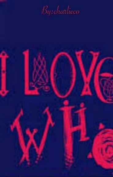 I Love Who (Edited)