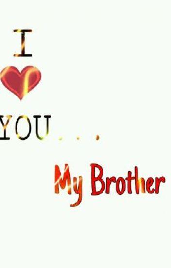 I Love You My Brother One Shot Hornybitch Wattpad