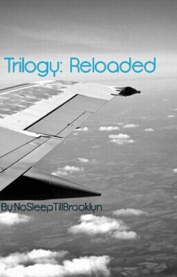 Trilogy: Reloaded