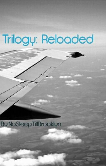 Trilogy: Reloaded