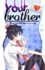 Your Brother |YukiRin| by xOriox