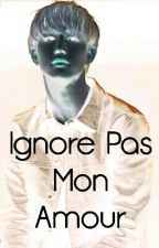 Ignore Pas Mon Amour by CrazyBoyTae