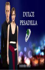 Dulce Pesadilla by Samaria_Reed