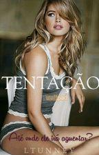 TENTAÇÃO (Concluído) by LTunney
