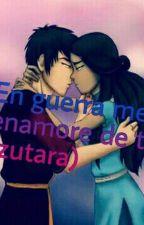 En Guerra Me Enamore De ti (Zutara) by lobolunaazul