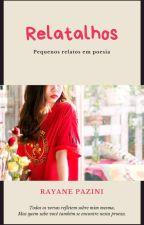 Relatos Em Retalhos by RayanePazini