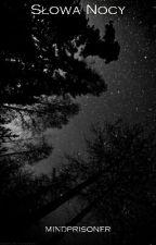 Słowa Nocy by mindprisoner