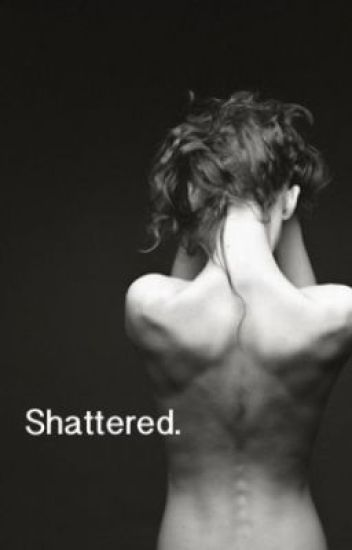 Shattered [h.s.]